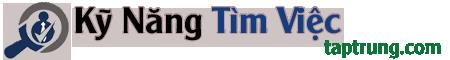 Kỹ Năng Tìm Việc – Kỹ Năng Phỏng Vấn – Hồ Sơ Xin Việc Ấn Tượng